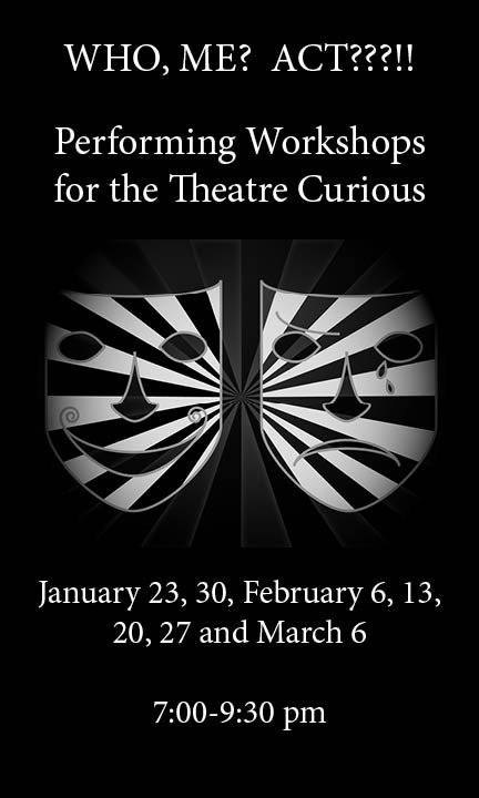 WHO , ME???!! - Performing Workshops for the Theatre Curious